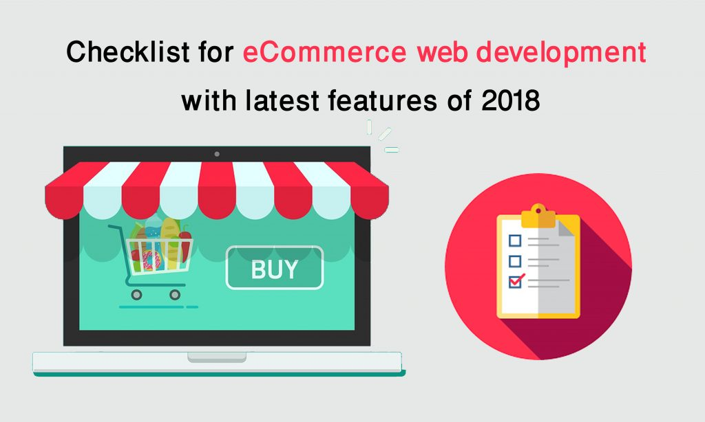 Checklist for eCommerce Web Development with Latest Features